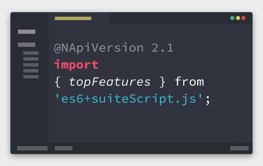 Top ES6+ Features in SuiteScript 2.1